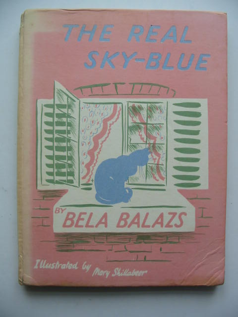 Photo of THE REAL SKY-BLUE written by Balazs, Bela illustrated by Shillabeer, Mary published by John Lane The Bodley Head (STOCK CODE: 448859)  for sale by Stella & Rose's Books