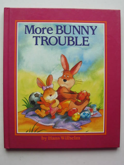 Photo of MORE BUNNY TROUBLE written by Wilhelm, Hans illustrated by Wilhelm, Hans published by Scholastic Publications (STOCK CODE: 449812)  for sale by Stella & Rose's Books