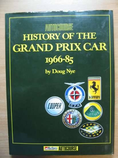 Photo of THE AUTOCOURSE HISTORY OF THE GRAND PRIX CAR 1966-1985 written by Nye, Doug published by Hazleton Publishing (STOCK CODE: 485440)  for sale by Stella & Rose's Books