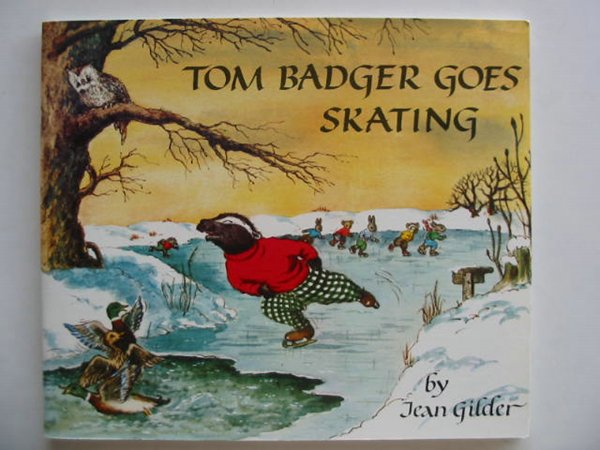 Photo of TOM BADGER GOES SKATING written by Gilder, Jean illustrated by Gilder, Jean published by The Medici Society (STOCK CODE: 502645)  for sale by Stella & Rose's Books