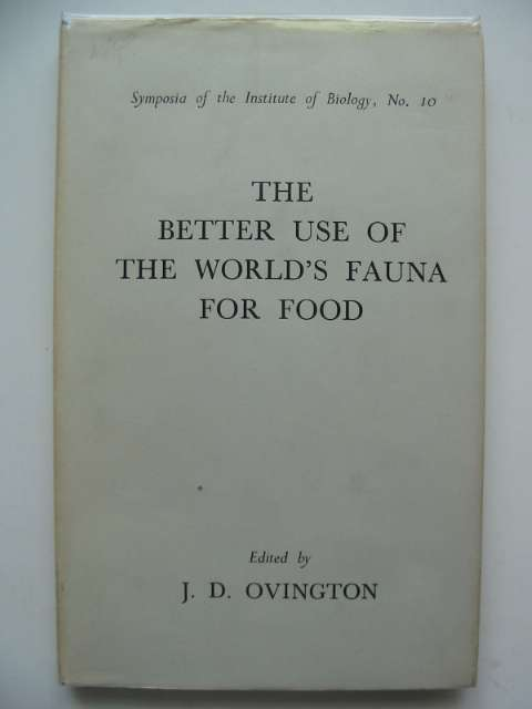 Photo of THE BETTER USE OF THE WORLD'S FAUNA FOR FOOD written by Ovington, J.D. published by The Institute of Biology (STOCK CODE: 553521)  for sale by Stella & Rose's Books