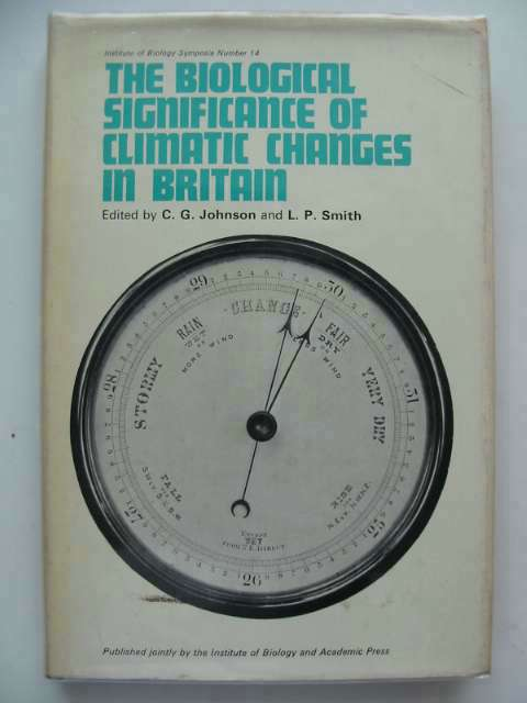 Photo of THE BIOLOGICAL SIGNIFICANCE OF CLIMATIC CHANGES IN BRITAIN written by Johnson, C.G. Smith, L.P. published by Academic Press (STOCK CODE: 553716)  for sale by Stella & Rose's Books
