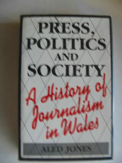 Photo of PRESS, POLITICS AND SOCIETY written by Jones, Aled Gruffydd published by University of Wales (STOCK CODE: 555184)  for sale by Stella & Rose's Books