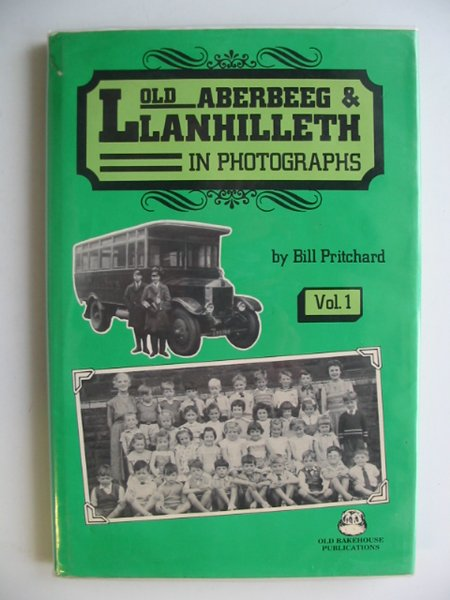 Photo of OLD ABERBEEG AND LLANHILLETH IN PHOTOGRAPHS VOL. 1 written by Pritchard, Bill published by Old Bakehouse Publications (STOCK CODE: 556131)  for sale by Stella & Rose's Books