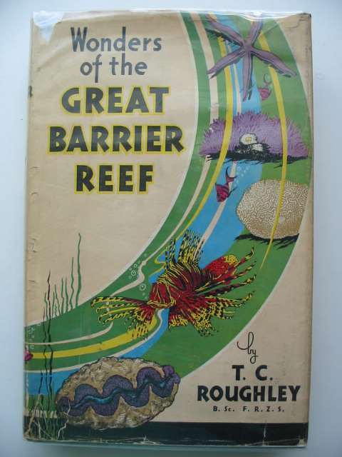 Photo of WONDERS OF THE GREAT BARRIER REEF written by Roughley, T.C. published by Angus & Robertson (STOCK CODE: 556196)  for sale by Stella & Rose's Books