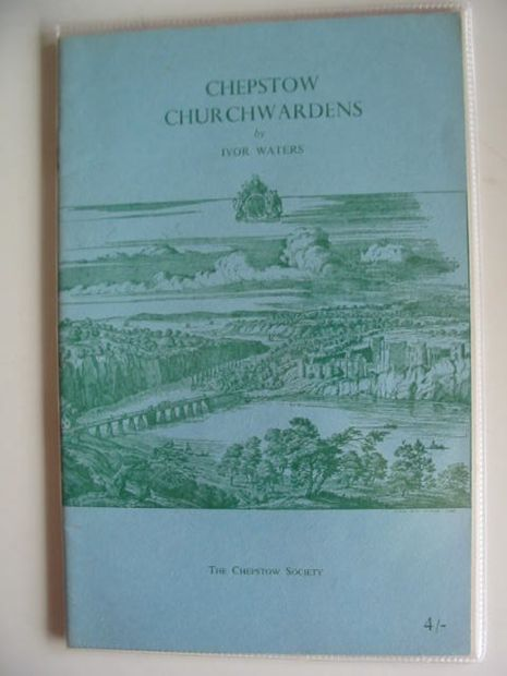 Photo of CHEPSTOW CHURCHWARDENS written by Waters, Ivor published by The Chepstow Society (STOCK CODE: 556329)  for sale by Stella & Rose's Books