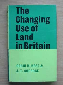 Photo of THE CHANGING USE OF LAND IN BRITAIN written by Best, Robin H.<br />Coppock, J.T. published by Faber &amp; Faber (STOCK CODE: 560340)  for sale by Stella & Rose's Books