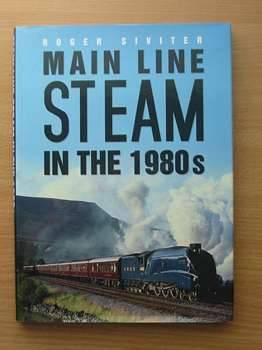 Photo of MAIN LINE STEAM IN THE 1980S written by Siviter, Roger published by Sutton Publishing (STOCK CODE: 563510)  for sale by Stella & Rose's Books