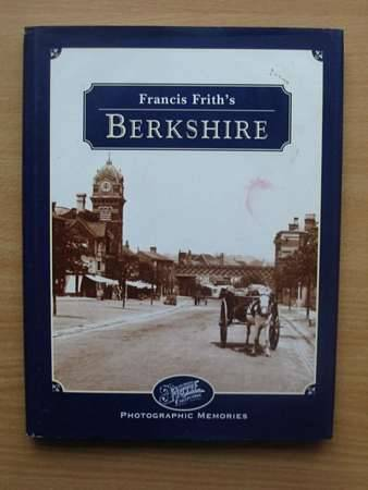 Photo of FRANCIS FRITH'S BERKSHIRE written by Channer, Nick illustrated by Frith, Francis published by Frith Book Company (STOCK CODE: 564316)  for sale by Stella & Rose's Books