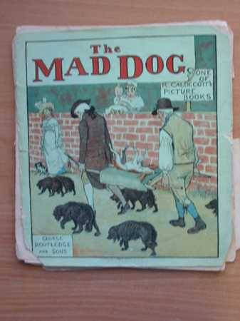 Photo of THE MAD DOG written by Goldsmith, D. illustrated by Caldecott, Randolph published by George Routledge & Sons (STOCK CODE: 566054)  for sale by Stella & Rose's Books
