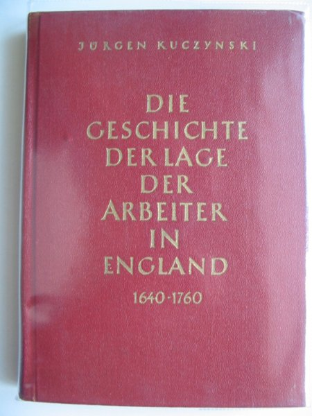 Photo of DIE GESCHICHTE DER LAGE DER ARBEITER IN ENGLAND VON 1640 BIS IN DIE GEGENWART VOLUME IV written by Kuczynski, Jurgen published by Tribune (STOCK CODE: 566920)  for sale by Stella & Rose's Books
