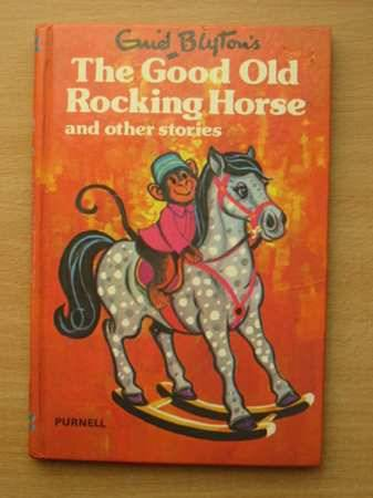 Photo of THE GOOD OLD ROCKING HORSE written by Blyton, Enid published by Purnell (STOCK CODE: 567015)  for sale by Stella & Rose's Books