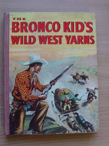 Photo of THE BRONCO KID'S WILD WEST YARNS published by Purnell & Sons, Ltd. (STOCK CODE: 567093)  for sale by Stella & Rose's Books