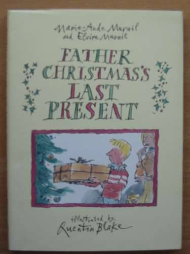 Photo of FATHER CHRISTMAS'S LAST PRESENT written by Murail, Marie-Aude Murail, Elvire illustrated by Blake, Quentin published by Jonathan Cape (STOCK CODE: 567844)  for sale by Stella & Rose's Books