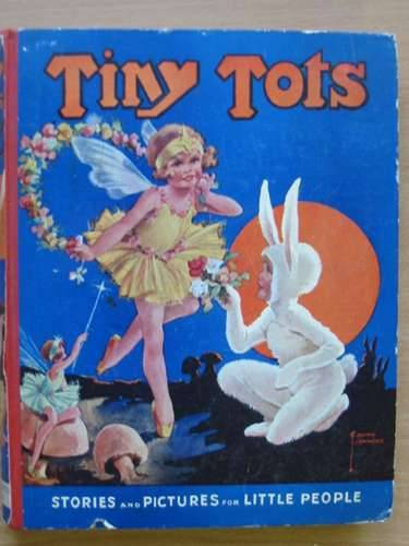 Photo of TINY TOTS A PICTURE STORY BOOK FOR LITTLE PEOPLE illustrated by Jennens, Frank<br />Cowham, Hilda<br />et al.,  published by The Amalgamated Press (STOCK CODE: 567992)  for sale by Stella & Rose's Books