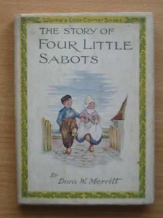 Photo of THE STORY OF FOUR LITTLE SABOTS written by Merritt, Dora W.<br />Pearsall, Dora W. illustrated by Merritt, Dora W. published by Frederick Warne &amp; Co Ltd. (STOCK CODE: 569097)  for sale by Stella & Rose's Books