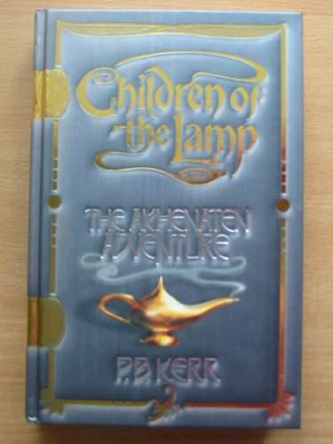 Photo of CHILDREN OF THE LAMP - THE AKHENATEN ADVENTURE written by Kerr, P.B. published by Scholastic Press (STOCK CODE: 569713)  for sale by Stella & Rose's Books
