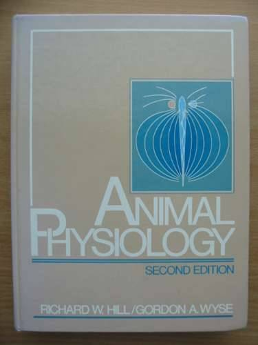 Photo of ANIMAL PHYSIOLOGY written by Hill, Richard W.<br />Wyse, Gordon A. published by Harper Collins (STOCK CODE: 571885)  for sale by Stella & Rose's Books