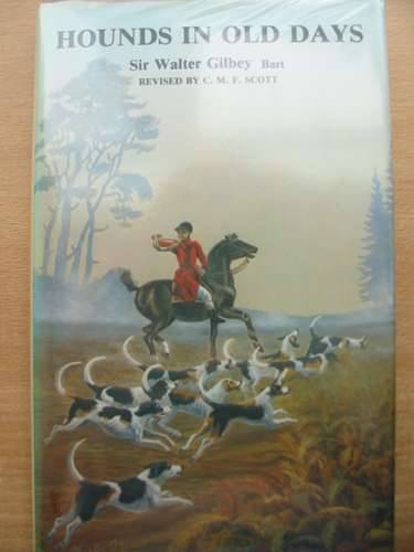 Photo of HOUNDS IN OLD DAYS written by Gilbey, Walter<br />Scott, C.M.F. published by Spur Publications (STOCK CODE: 573061)  for sale by Stella & Rose's Books