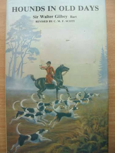 Photo of HOUNDS IN OLD DAYS written by Gilbey, Walter<br />Scott, C.M.F. published by Spur Publications (STOCK CODE: 573070)  for sale by Stella & Rose's Books