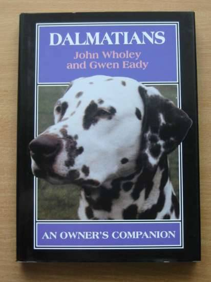 Photo of DALMATIANS AN OWNER'S COMPANION written by Wholey, John Eady, Gwen published by The Crowood Press (STOCK CODE: 573720)  for sale by Stella & Rose's Books