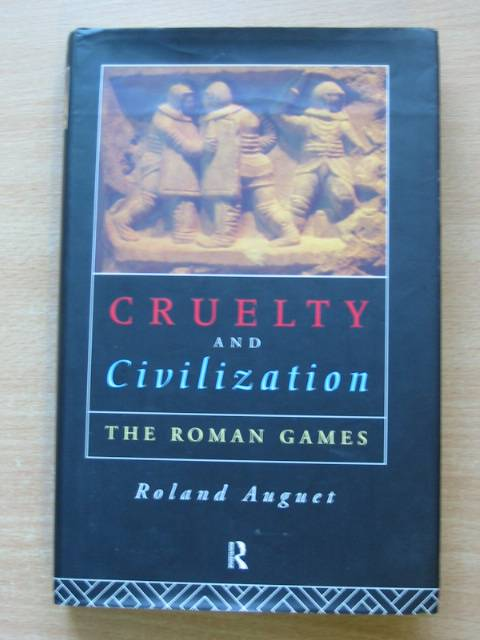 Photo of CRUELTY AND CIVILIZATION written by Auguet, Roland published by Routledge (STOCK CODE: 574300)  for sale by Stella & Rose's Books
