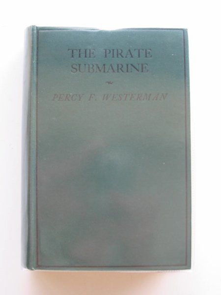 Photo of THE PIRATE SUBMARINE written by Westerman, Percy F. published by Dean & Son Ltd. (STOCK CODE: 576349)  for sale by Stella & Rose's Books