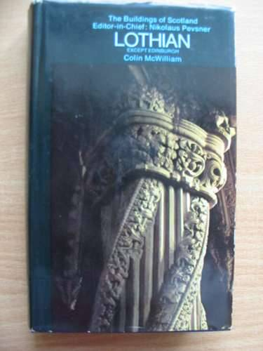 Photo of LOTHIAN (BUILDINGS OF SCOTLAND) written by McWilliam, Colin