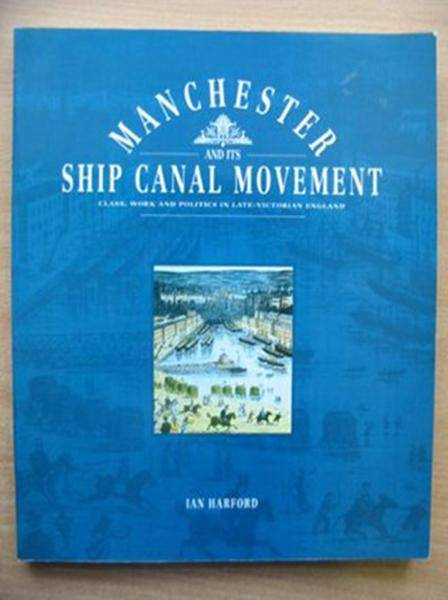 Photo of MANCHESTER AND ITS SHIP CANAL MOVEMENT written by Harford, Ian published by Ryburn Publishing (STOCK CODE: 578478)  for sale by Stella & Rose's Books