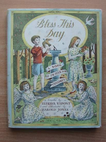 Photo of BLESS THIS DAY written by Vipont, Elfrida illustrated by Jones, Harold published by Collins (STOCK CODE: 580049)  for sale by Stella & Rose's Books