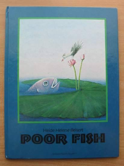 Photo of POOR FISH written by Beisert, Heide Helene Koenig, Marion illustrated by Beisert, Heide Helene published by Abelard, North South Books (STOCK CODE: 581558)  for sale by Stella & Rose's Books