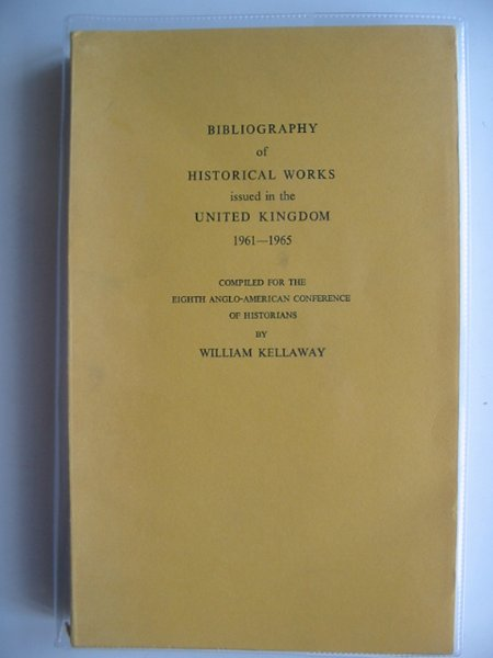 Photo of BIBLIOGRAPHY OF HISTORICAL WORKS ISSUED IN THE UNITED KINGDOM 1961-1965- Stock Number: 582669