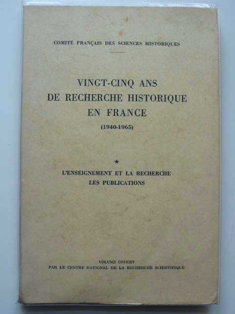 Photo of VINGT-CINQ ANS DE RECHERCHE HISTORIQUE EN FRANCE (1940-1965) published by Le Centre National De La Recherche Scientifique (STOCK CODE: 583578)  for sale by Stella & Rose's Books
