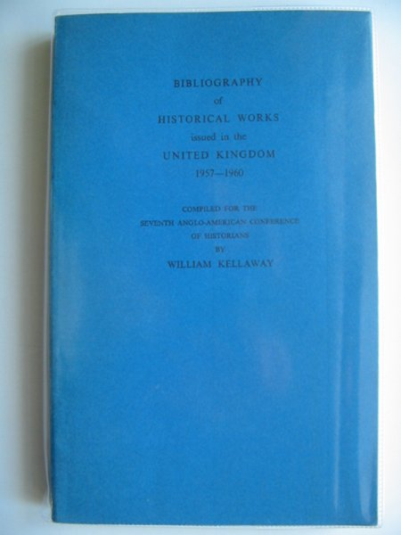 Photo of BIBLIOGRAPHY OF HISTORICAL WORKS ISSUED IN THE UNITED KINGDOM 1957-1960- Stock Number: 583585