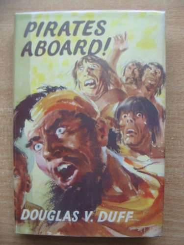 Photo of PIRATES ABOARD! written by Duff, Douglas V. illustrated by Hodgson, Robert published by Thomas Nelson & Sons (STOCK CODE: 584010)  for sale by Stella & Rose's Books