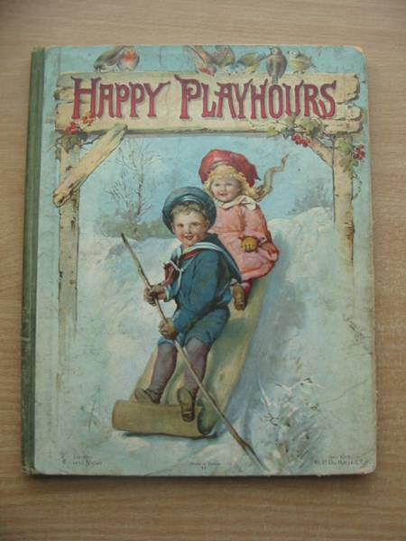 Photo of HAPPY PLAYHOURS written by Haskell, L. Wood, Helen J. et al, illustrated by Rainey, W. et al., published by Ernest Nister (STOCK CODE: 584129)  for sale by Stella & Rose's Books