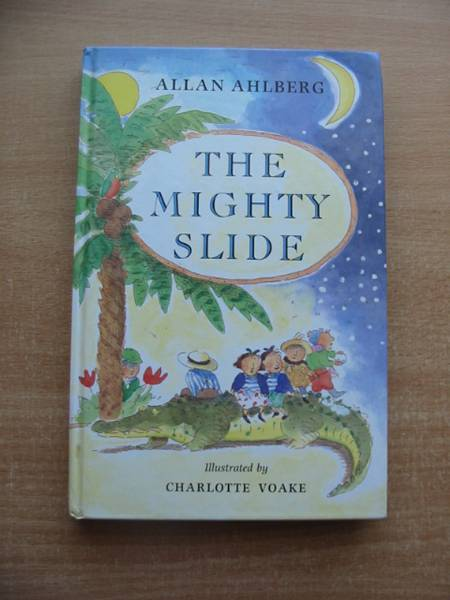 Photo of THE MIGHTY SLIDE written by Ahlberg, Allan illustrated by Voake, Charlotte published by Viking Kestrel (STOCK CODE: 584542)  for sale by Stella & Rose's Books