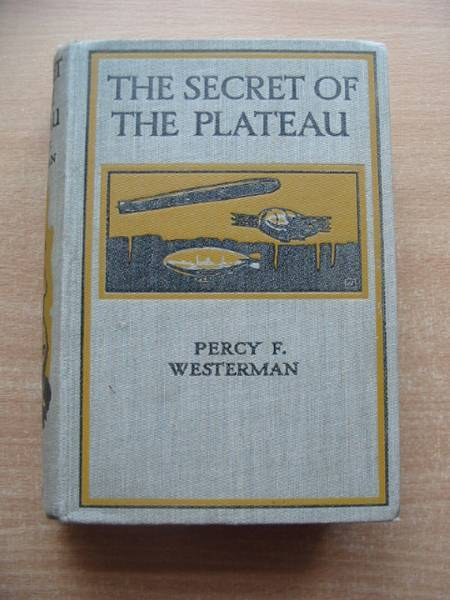 Photo of THE SECRET OF THE PLATEAU written by Westerman, Percy F. illustrated by Wigfull, W. Edward published by Blackie & Son Ltd. (STOCK CODE: 584613)  for sale by Stella & Rose's Books