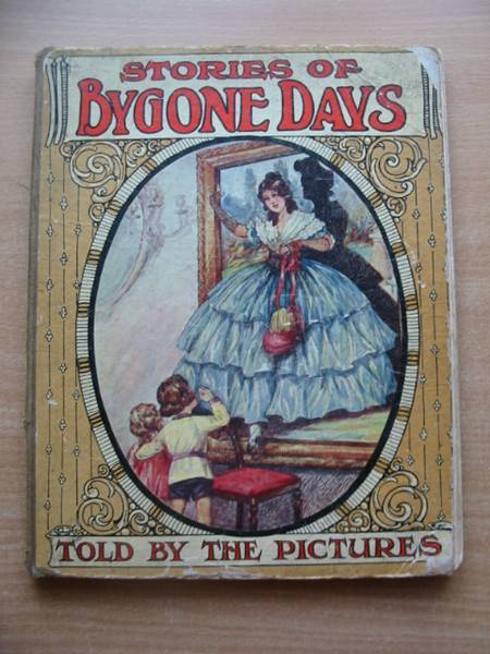 Photo of STORIES OF BYGONE DAYS TOLD BY THE PICTURES- Stock Number: 585174