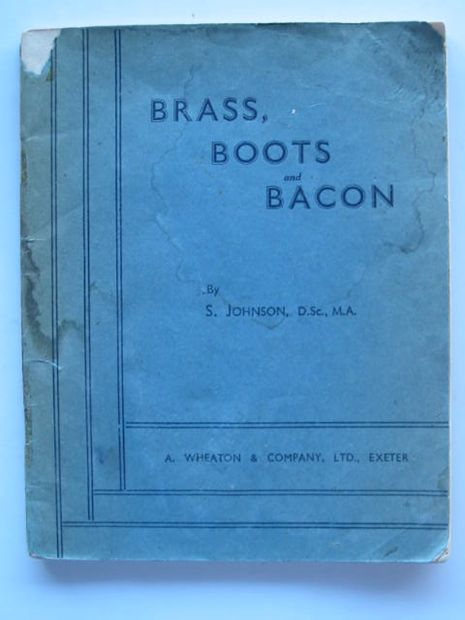 Photo of BRASS, BOOTS AND BACON written by Johnson, S. published by A. Wheaton & Co. Ltd. (STOCK CODE: 585724)  for sale by Stella & Rose's Books