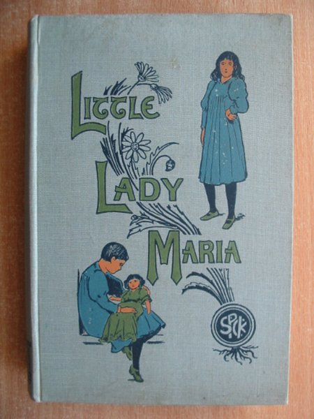 Photo of LITTLE LADY MARIA written by Marshall, Frances illustrated by Browne, Gordon published by Society for Promoting Christian Knowledge (STOCK CODE: 586242)  for sale by Stella & Rose's Books