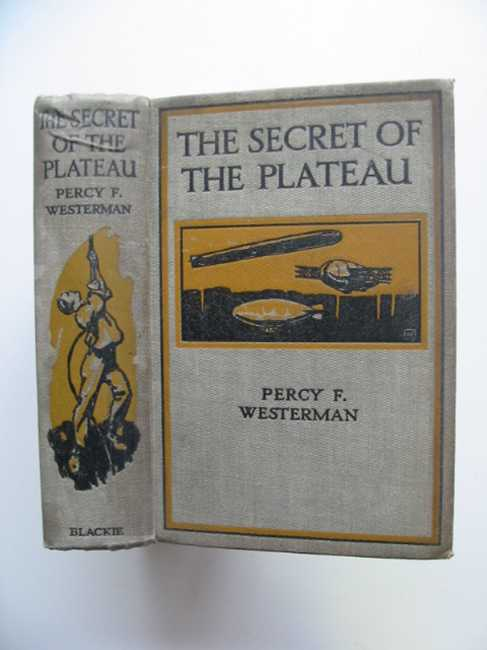 Photo of THE SECRET OF THE PLATEAU written by Westerman, Percy F. illustrated by Wigfull, W. Edward published by Blackie & Son Ltd. (STOCK CODE: 586361)  for sale by Stella & Rose's Books