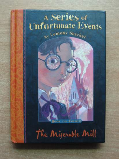 Photo of A SERIES OF UNFORTUNATE EVENTS: THE MISERABLE MILL- Stock Number: 587067