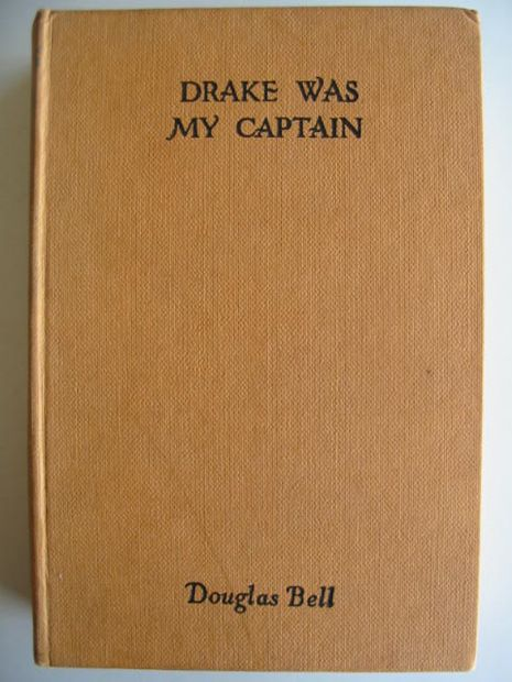 Photo of DRAKE WAS MY CAPTAIN written by Bell, Douglas published by Frederick Warne & Co Ltd. (STOCK CODE: 587168)  for sale by Stella & Rose's Books