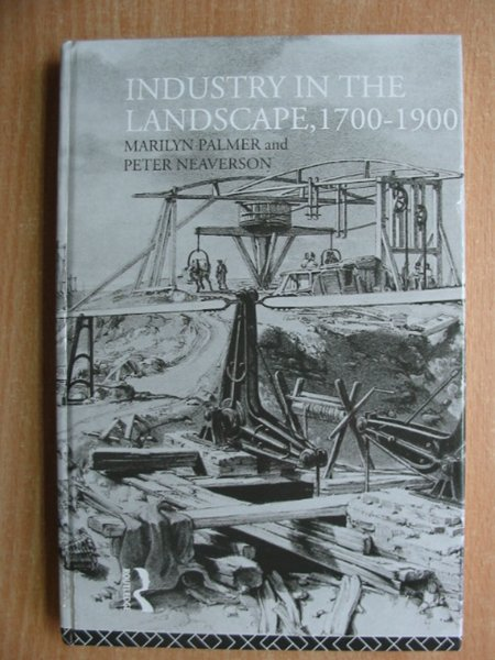 Photo of INDUSTRY IN THE LANDSCAPE 1700-1900 written by Palmer, Marilyn Neaverson, Peter published by Routledge (STOCK CODE: 587323)  for sale by Stella & Rose's Books