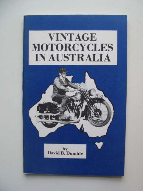 Photo of VINTAGE MOTORCYCLES IN AUSTRALIA written by Dumble, David B. published by Vintage Motorcycle Club Of Victoria (STOCK CODE: 591042)  for sale by Stella & Rose's Books