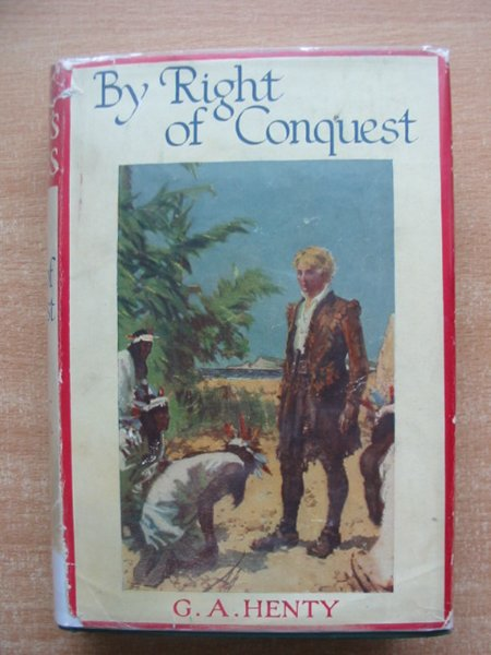 Photo of BY RIGHT OF CONQUEST written by Henty, G.A. illustrated by Stacey, W.S. published by Blackie & Son Ltd. (STOCK CODE: 591169)  for sale by Stella & Rose's Books