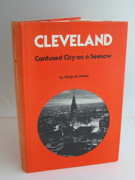 Photo of CLEVELAND CONFUSED CITY ON A SEESAW written by Porter, Philip W. published by Ohio State University Press (STOCK CODE: 593400)  for sale by Stella & Rose's Books