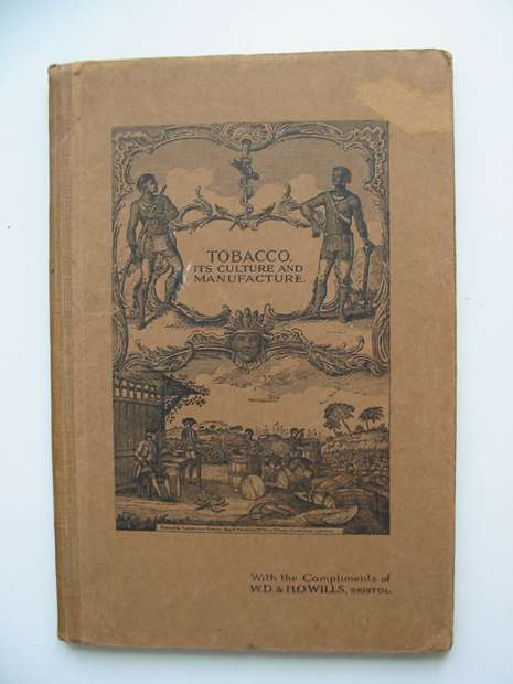 Photo of TOBACCO ITS CULTURE AND MANUFACTURE published by W.D. & H.O. Wills (STOCK CODE: 595294)  for sale by Stella & Rose's Books