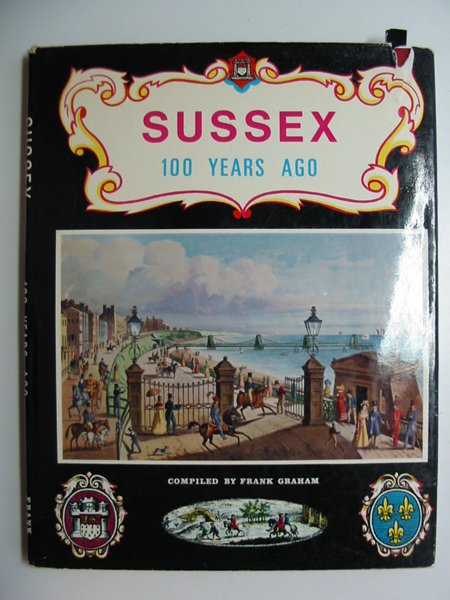 Photo of SUSSEX ONE HUNDRED YEARS AGO written by Graham, Frank published by Frank Graham (STOCK CODE: 595877)  for sale by Stella & Rose's Books